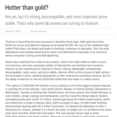 The article about a restoration dental system called Hotter Than Gold
